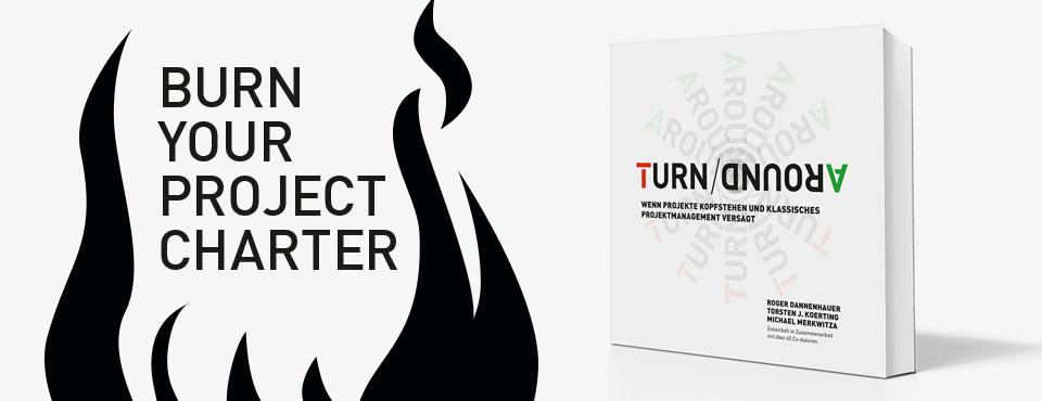 Burn your Project Charter!  Noch 3 Wochen bis zur Buchpremiere….